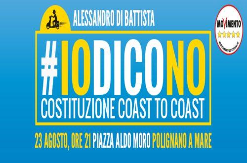 Fa tappa a Polignano il #IoDicoNo Tour sulla riforma costituzionale di Renzi Boschi Verdini. Con Alessandro Di Battista anche Beppe Grillo